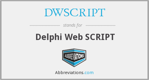 What does DWSCRIPT stand for?
