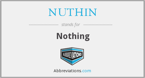 What does NUTHIN stand for?