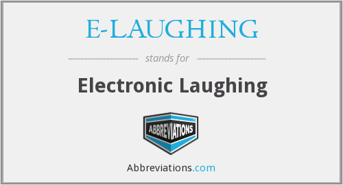 What does E-LAUGHING stand for?