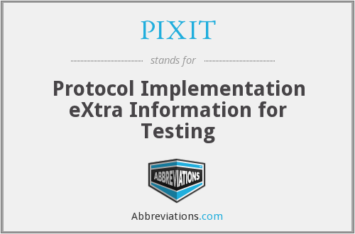 What does PIXIT stand for?