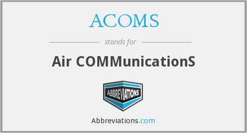 What does ACOMS stand for?