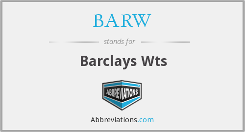 What does BARW stand for?
