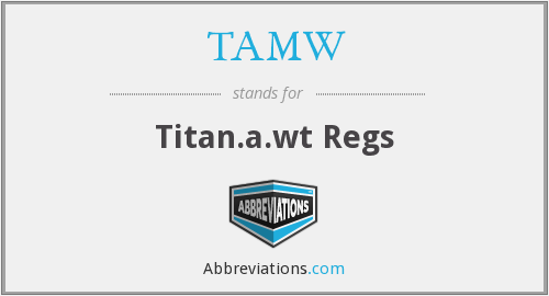 What does TAMW stand for?