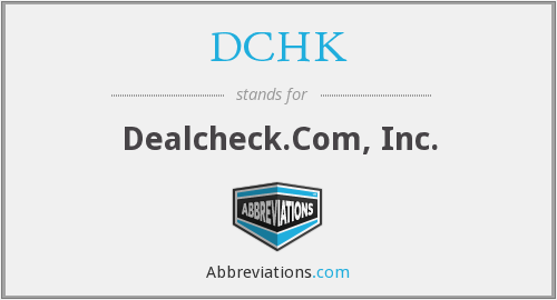 What does DCHK stand for?