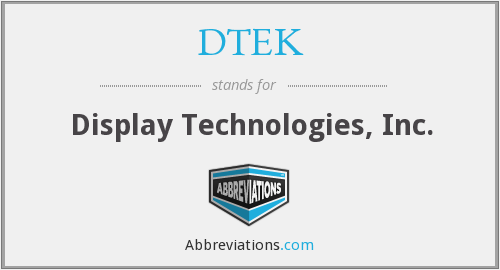 What does DTEK stand for?