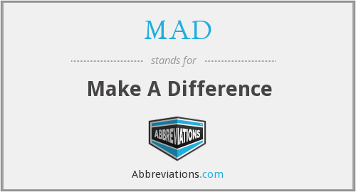 What does MAD stand for?