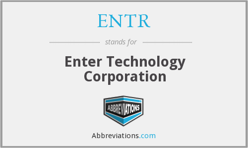 What does ENTR stand for?