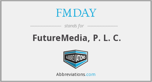 What does FMDAY stand for?