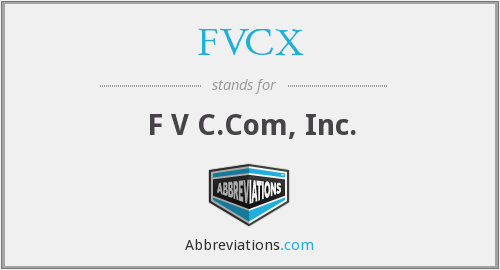 What does FVCX stand for?