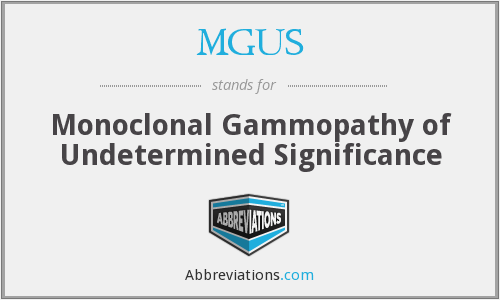 What does MGUS stand for?