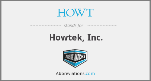 What does HOWT stand for?