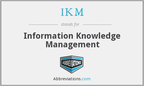 What does IKM stand for?