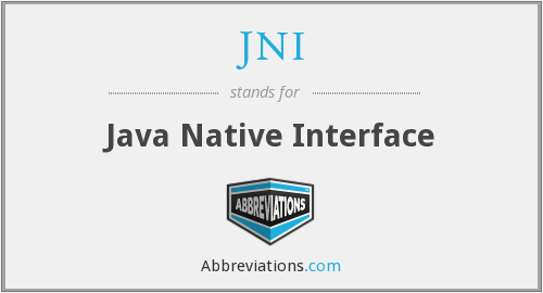 What does JNI stand for?