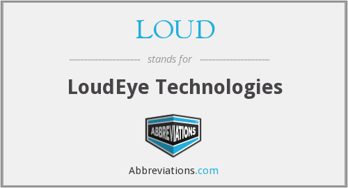 What does LOUD stand for?