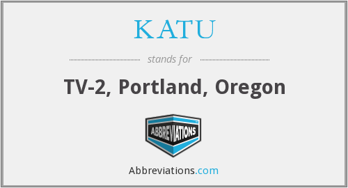 What does KATU stand for?