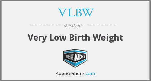 What does VLBW stand for?