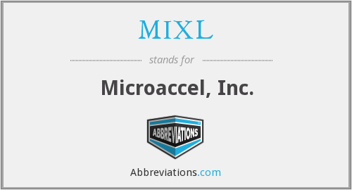 What does MIXL stand for?