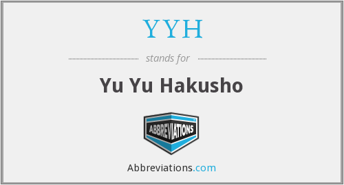 What does YYH stand for?