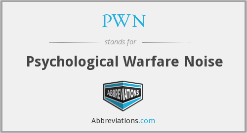 PWN - Psychological Warfare Noise