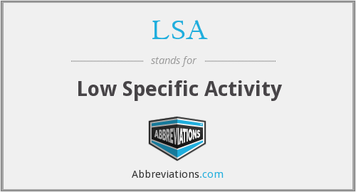 LSA - Low Specific Activity