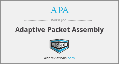 APA - Adaptive Packet Assembly