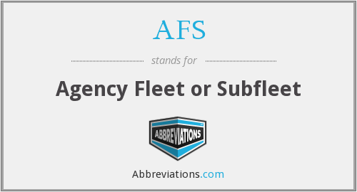 AFS - Agency Fleet or Subfleet