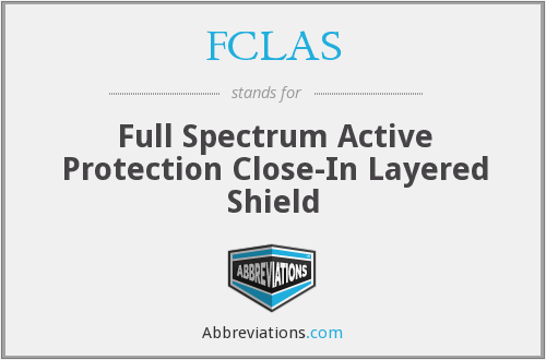 FCLAS - Full Spectrum Active Protection Close-In Layered Shield