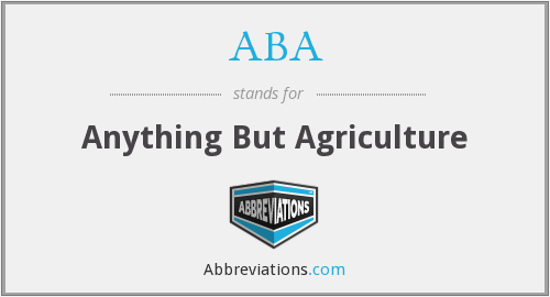 ABA - Anything But Agriculture