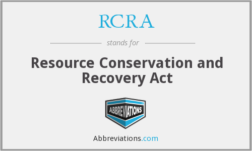 RCRA - Resource Conservation and Recovery Act