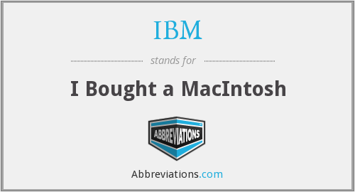 IBM - I Bought a MacIntosh