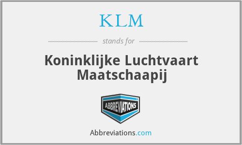 KLM - Koninklijke Luchtvaart Maatschaapij