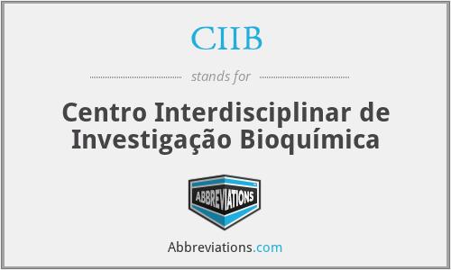 CIIB - Centro Interdisciplinar de Investigação Bioquímica