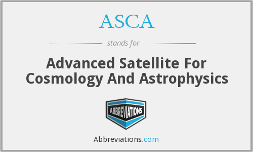 ASCA - Advanced Satellite For Cosmology And Astrophysics