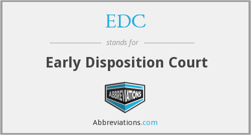 EDC - Early Disposition Court