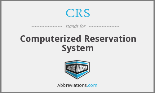 CRS - Computerized Reservation System