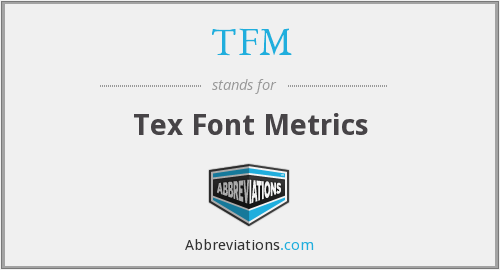 TFM - Tex Font Metrics