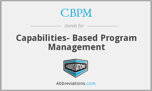 CBPM - Capabilities- Based Program Management