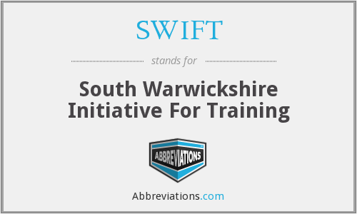 SWIFT - South Warwickshire Initiative For Training