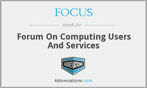 FOCUS - Forum On Computing Users And Services