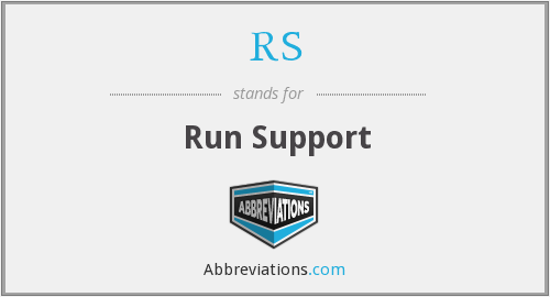 RS - Run Support