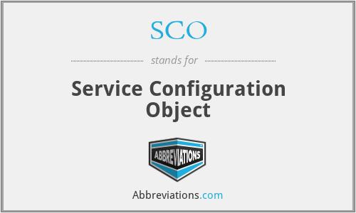 SCO - Service Configuration Object