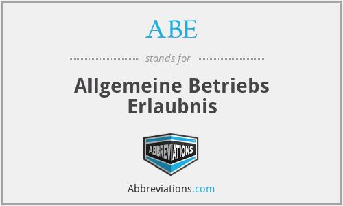 ABE - Allgemeine Betriebs Erlaubnis