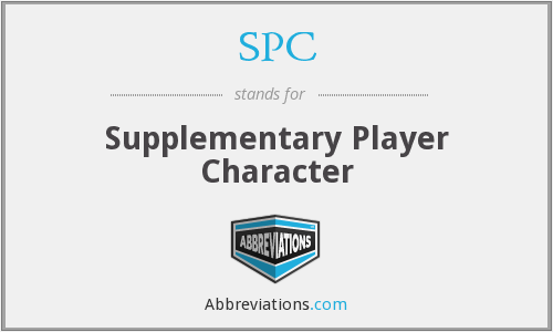 SPC - Supplementary Player Character