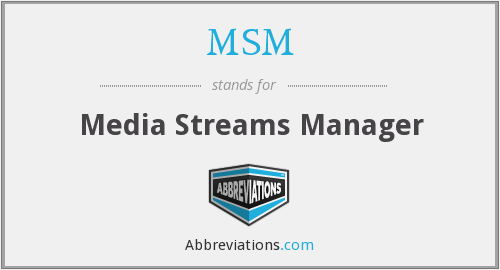 MSM - Media Streams Manager