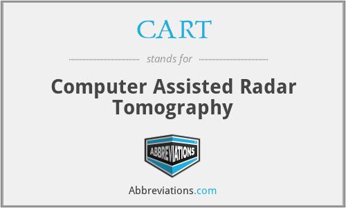 CART - Computer Assisted Radar Tomography