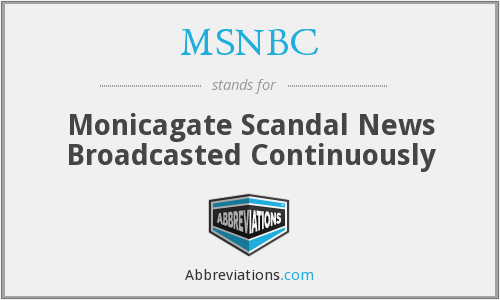 MSNBC - Monicagate Scandal News Broadcasted Continuously