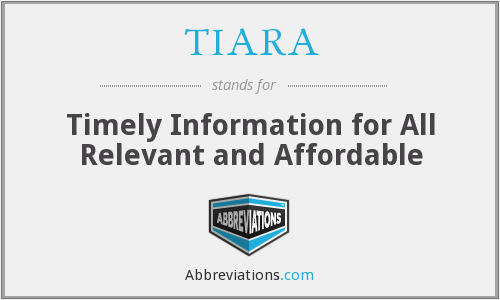 TIARA - Timely Information for All Relevant and Affordable