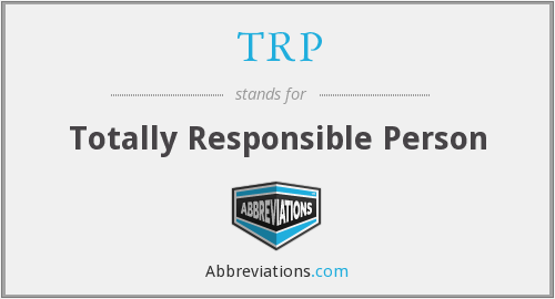 TRP - Totally Responsible Person