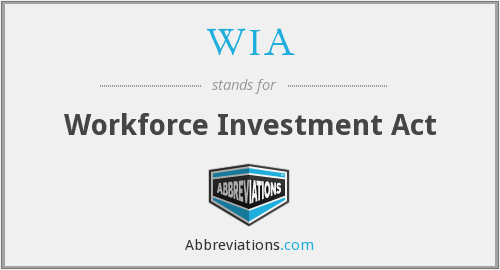 WIA - Workforce Investment Act