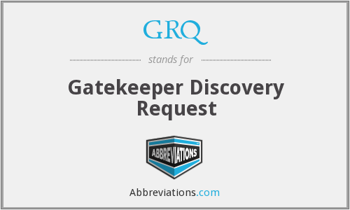 GRQ - Gatekeeper Discovery Request